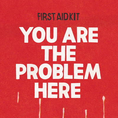 FirstAidKit-YouAreTheProblemHere