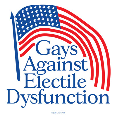 GAYS AGAINST ELECTILE DYSFUNCTION